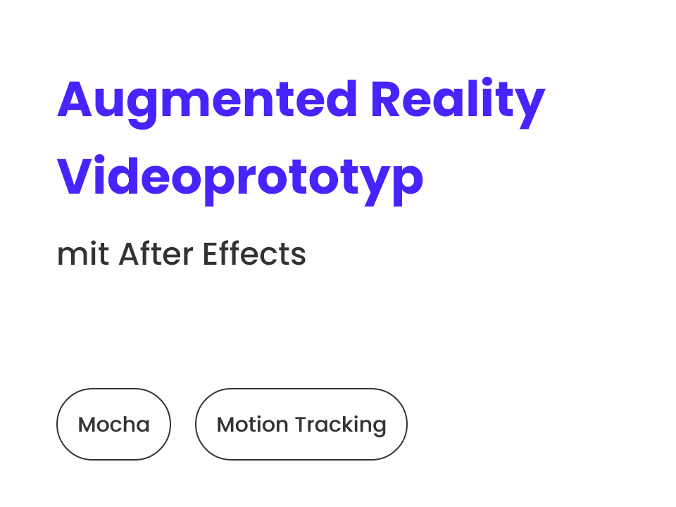 Augmented Reality Videoprototyp mit After Effects